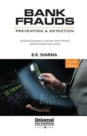 Bank Frauds - Prevention & Detection including Computers Internet, Smart Phones, ATMs & Credit Cards Crimes