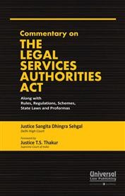 Commentary on The Legal Services Authorities Act along with Rules, Regulations, Schemes, State Laws and Proformas