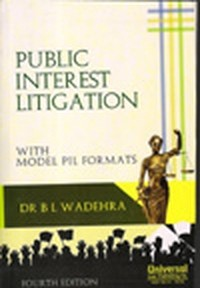 Public Interest Litigation with Model PIL Formats, 4th Edn.
