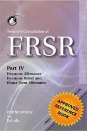 Swamy's Compilation of FRSR Part-IV: Dearness Allowance, Dearness Relief and House Rent Allowance