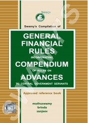Swamy's Compilation of General Financial Rules Incorporating Compendium of Rules on Advances