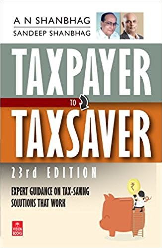 Taxpayer to Taxsaver - (F.Y. 2016-17)  - 24th Edition