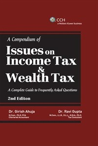 A Compendium of Issues on Income Tax & Wealth Tax (in 2 Vols.)