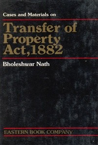 Cases and Materials on Transfer of Property Act, 1882 [Old Edition]