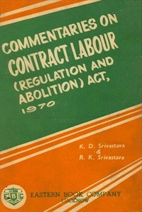 Commentaries on Contract Labour (Regulation and Abolition) Act, 1970 [Old Edition]