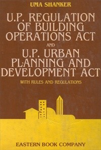 U.P. Regulation of Building Operations Act and U.P. Urban Planning and Development Act [Old Edition]