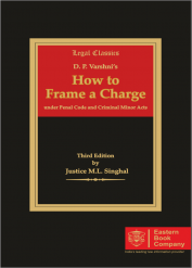 D.P. Varshni How to Frame a Charge: Under Penal Code and Criminal Minor Acts by Justice M.L. Singhal