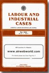 Labour & Industrial Cases