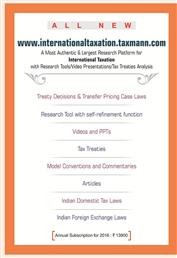 Internationaltaxation.taxmann.com A Most Authentic & Largest Research platform for International Taxation with Research Tools/Video Presentations/Tax Treaties Analysis