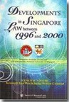 Developments in Singapore Law between 1996 and 2000
