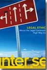 Inter Se (Jul - Dec 2007) Legal Ethics: About the Legal Community's High Way Code