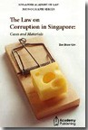The Law on Corruption in Singapore: Cases and Materials