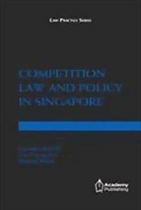Competition Law and Policy in Singapore (Premium Leather Bound Edition)
