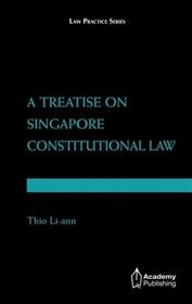 A Treatise on Singapore Constitutional Law (softcover edition)