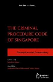The Criminal Procedure Code of Singapore - Annotations and Commentary (softcover edition)