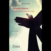 Juvenile Justice - Where Rehabilitation Takes Centre Stage
