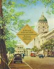 Legal Legacies: The Story of Singapore Law