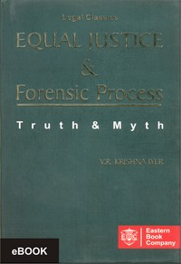 Equal Justice and Forensic Process: Truth and Myth by V.R. Krishna Iyer