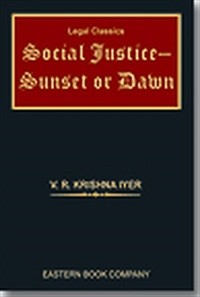 Social Justice - Sunset or Dawn by Justice V.R. Krishna Iyer