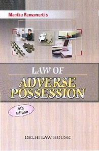 Mantha Ramamurti's : Law of Adverse Possession with latest case-laws, 6th Edn. R/P
