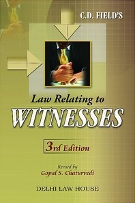 C. D. Field's : Law Relating to Witnesses with Examination of Witnesses