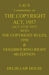 Lal's : The Copyright Act with Neighbouring Laws along with Patents Act with Rules and Copyright Rules, 2013, 5th New Edn.
