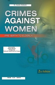 Dr. Surinder Medirattas : Crime against Women and The Law alongwith Women Empowerment & Gender Justice alongwith Protection of Children from Sexual Offences and Sexual Harassment of Women at Workplace, etc., 2nd New Edn.