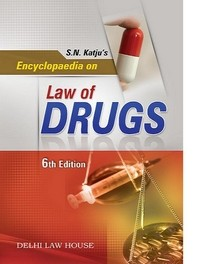 S.N. Katju's : Encyclopaedia on Law of Drugs, 6th Revised New Edn.