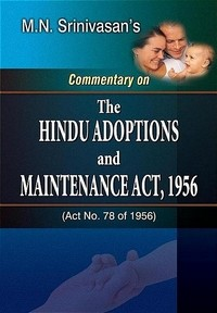 Srinivasan M.N.'s : Commentary on The Hindu Adoptions & Maintenance Act, 1955, 3rd Revised New Edn.