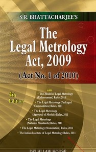 S. R. Bhattacharjee's : Legal Metrology Act, 2009 with Standards of Weights & Measures Act with Allied Rules, with Amendments, 5th Edn.