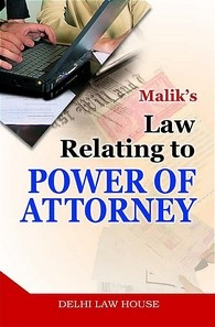 Malik's : Law relating to Power of Attorney, 1st Edn., R/P