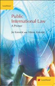 Jai Kanade and Vishal Kanade: Public International Law - A Primer