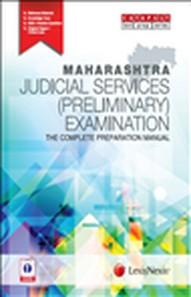 MAHARASHTRA JUDICIAL SERVICES (PRELIMINARY) EXAMINATION THE COMPLETE PREPARATION MANUAL