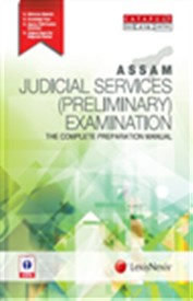 ASSAM JUDICIAL SERVICES (PRELIMINARY) EXAMINATION - THE COMPLETE PREPARATION MANUAL