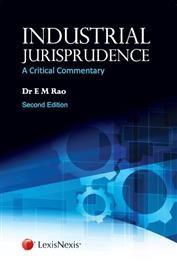 INDUSTRIAL JURISPRUDENCE-A CRITICAL COMMENTARY