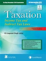 Taxation - Income Tax and Indirect Tax Laws [For CA Intermediate (IPC)]