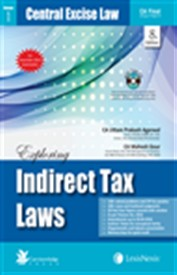 Exploring Indirect Tax Laws - Central Excise Law, Customs Law and Service Tax (Set of 3 Vols) [FOR NOV 2016 EXAMINATION (With Free CD)]