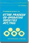 Ejaz Ahmads  Commentaries on  U.P. Co-operative Societies Act, 1965 by Mahavir Singh