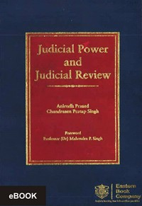Judicial Power and Judicial Review by Anirudh Prasad