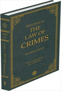 Shamsul Huda's Principles of the Law of Crimes