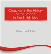 Chapters in the History of the Insane in the British Isles (e-book)
