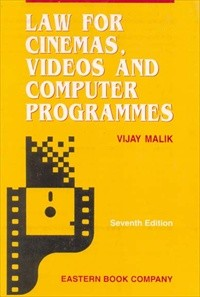Law for Cinemas, Videos  and Computer Programmes [Old Edition] by Vijay Malik