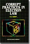 Commentaries on  Corrupt Practices in Election Law by K.C. Sunny