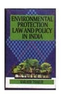 Environmental Protection, Law and Policy in India