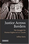 Justice Across Borders   The Struggle for Human Rights in U.S. Courts