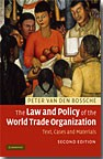 The Law and Policy of the World Trade Organization  Text, Cases & Materials