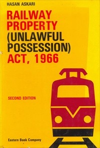 Hasan Askaris Railway Property (Unlawful Possession) Act, 1966 [Old Edition] by Vijay Malik