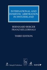 International and Domestic Arbitration in Switzerland 3rd ed