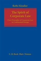 The Spirit of Corporate Law: Core Principles of Corporate Law in Continental Europe