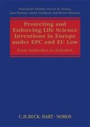 Protecting and Enforcing Life Science Inventions in Europe under EPC and EU Law: From Antibodies to Zebrafish